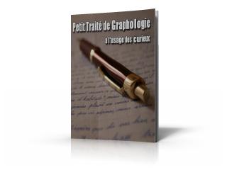 Votre Cadeau : Petit Traité de Graphologie à l'usage des curieux